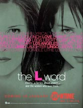 Showtime - The L Word - Finally, A Series About Women -- And the Women Who Love Them