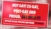 None - Not Gay! Ex-Gay, Post-Gay and Proud. Get Over it!